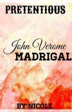 PRETENTIOUS SERIES 1:John Verome Madrigal by Nekoletters