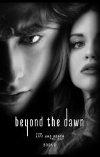 Life and Death: Beyond the Dawn (Breaking Dawn Reimagined) by RobertMasonWrites