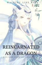 Reincarnated as a Dragon With a Game System and a Strange Cheat by Walking_Like_Rain