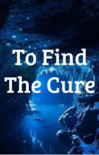 To Find The  Cure (a love story of vampires and witchcraft) by Jessicalee0725