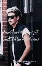 From Hate to Love (A Niall Horan Fanfiction) by SilverSnowyflakes