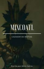Mixcoatl - Cazador De Bestias by user53865345