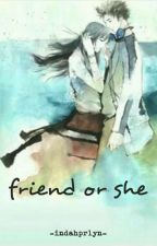 friend or she by Indahprlyn