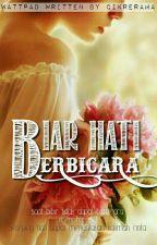 BIAR HATI BERBICARA  by MissButterfly94