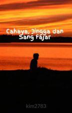 Cahaya, Jingga dan Sang Fajar by kim2783