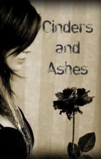 Cinders and Ashes.