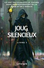 Joug Silencieux [Tome 1] by Letargik