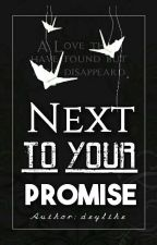 Next To Your Promise by deylthe
