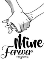 Mine Forever (Book 2) by risingvalorous