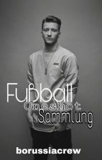 Fußball Oneshot Sammlung by borussiacrew