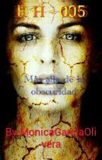 HH-005  Más alla de la Obscuridad by MonicaGarciaOlivera