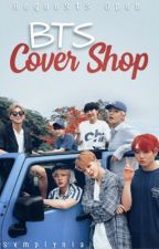 BTS Cover Shop || CLOSED! To catch up! by sxmplynia