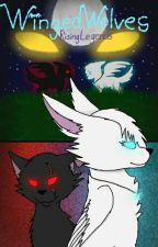 WingedWolves: Rising Legends [Book #1] by IcyPawz