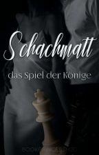 Schachmatt #3 Das Spiel der Könige  by BookPrincessH2O