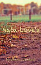Nata Love's✔ by Vanda_Vendoll