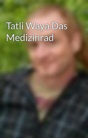 Tatli Waya Das Medizinrad by TatliWaya5