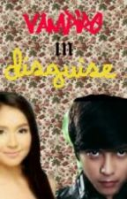 The Vampire in Disguise (kathniel) by michaella16cute