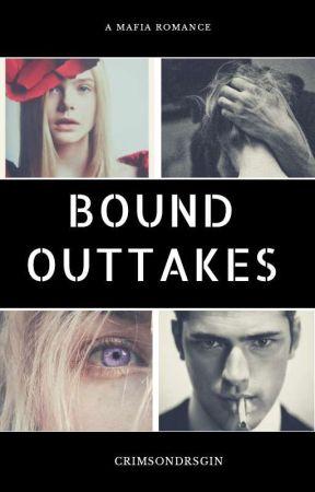 Bound Outtakes by crimsondragin
