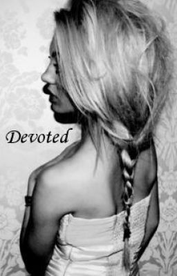 Devoted [ Watty Awards! ]