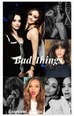 Bad Things {Jadila} by LaurennCamilaa