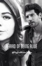 Afraid of Being Alive (Shane Walsh Love Story) by MayDeathNeverStopYou