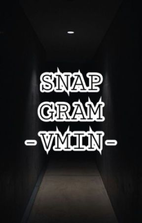 SNAPGRAM • VM | [ON GOING]  by O95PJMKTH