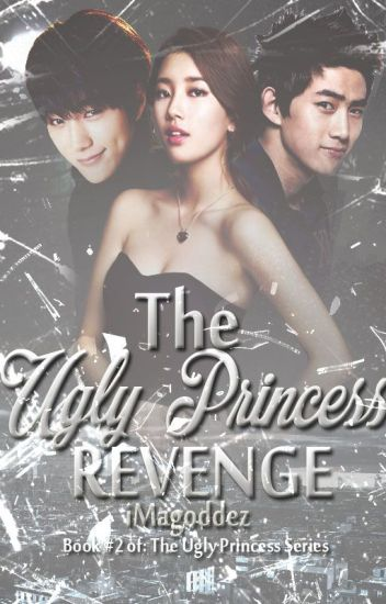 The Ugly Princess Revenge (Book2 Completed)