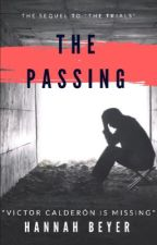 "The Passing-Part Two-The Sequel To ""The Trials""  by verniosa"