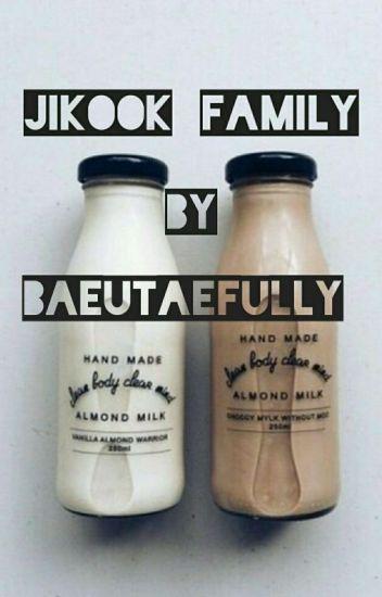 JIKOOK'S FAMILY.  1 ジクックの家族