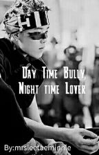 Day time Bully, Night time Lover (zelo fanfic b.a.p) by mrsleetaeminnie