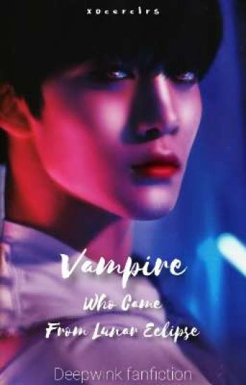 Vampire : Who Came From Lunar Eclipse [Deepwink Vers.]
