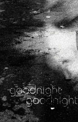 Đọc truyện Goodnight, goodnight