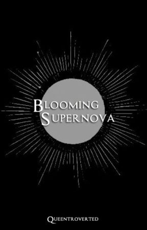 Blooming Supernova by queentroverted