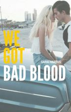 We Got Bad Blood by Booklover_Sara