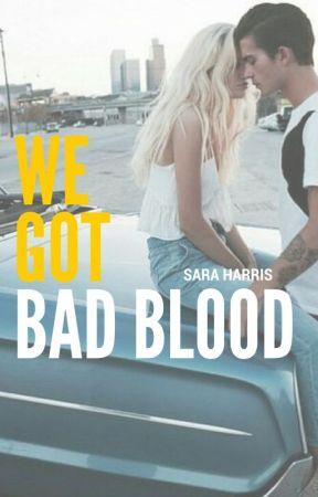 We Got Bad Blood by Booklover_Sara