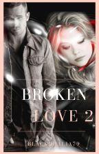 Broken Love 2- Harper High Series by InsanityPage