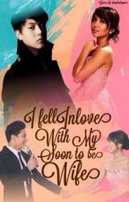 I Fell Inlove With My Soon To Be Wife(Kathniel) by misspadillaxx
