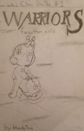 Warriors Fan ark: Clans divide. Book#1 Forgotten evils by Bloodyjess