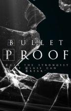 BulletProof {Being Rewritten} by StarfireStone