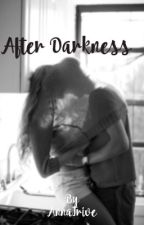 AFTER DARKNESS by AnnaTrive