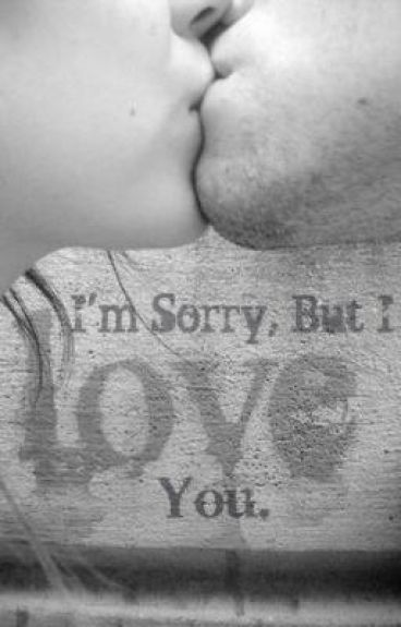 I'm Sorry, But I Love You.