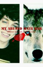 My Abused Mate (Boyxboy) by TaeGugkie