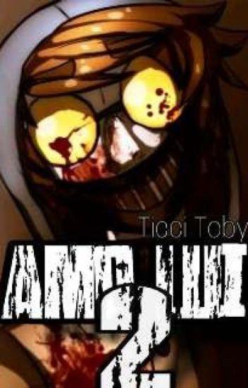 Amo Lui 2 ~Ticci Toby~