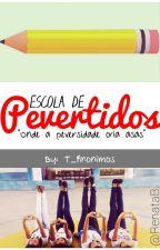 Escolas de pevertidos by T-anonimos