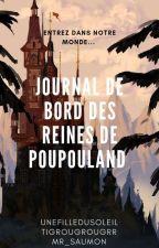 Journal de bord des reines de Poupouland by Mr_Saumon