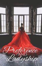 Preference and ladyship by Towanda220