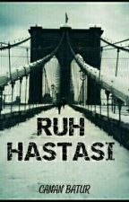RUH HASTASI by Baturcanan