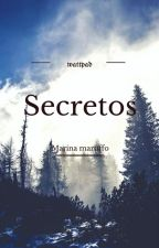 SECRETOS by marinamaruffo
