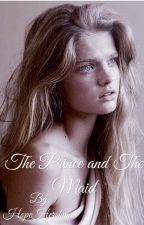 The Prince and the Maid by Hope_H_