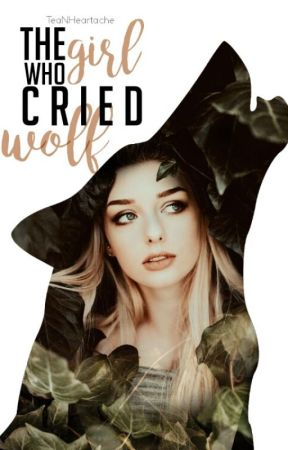The Girl Who Cried Wolf (New Edition) by TeaNHeartache